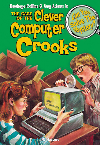 Cover: Case of the Clever Computer Crooks