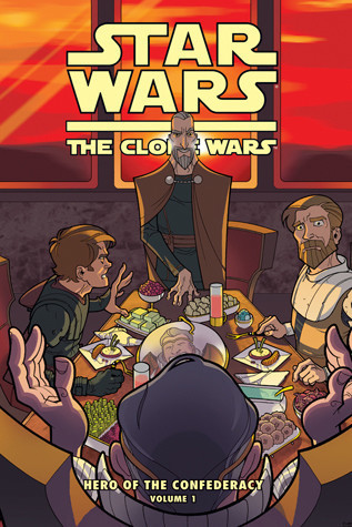 Cover: Clone Wars: Hero of the Confederacy Vol. 1: Breaking Bread with the Enemy!