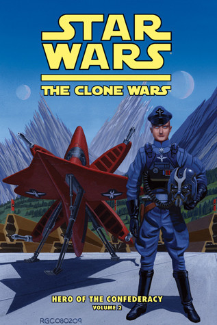 Cover: Clone Wars: Hero of the Confederacy Vol. 2: A Hero Rises