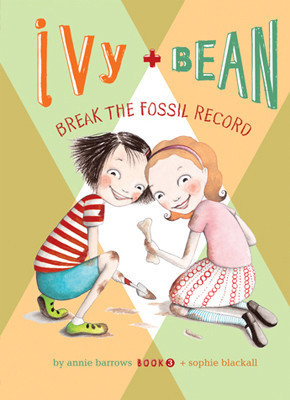 Cover: Ivy and Bean Break the Fossil Record: #3