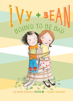 Cover: Ivy and Bean Bound to Be Bad: #5