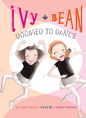 Cover: Ivy and Bean Doomed to Dance: #6