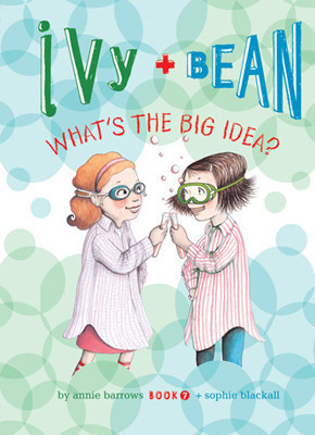 Cover: Ivy and Bean: What's the Big Idea?: #7