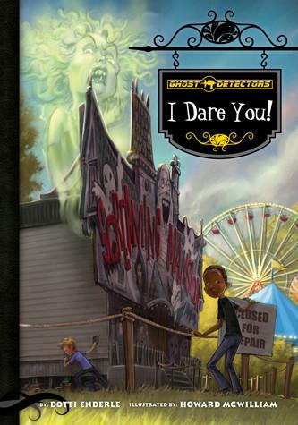 Cover: Ghost Detectors Book 4: I Dare You!