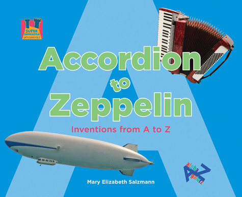 Cover: Accordion to Zeppelin: Inventions from A to Z