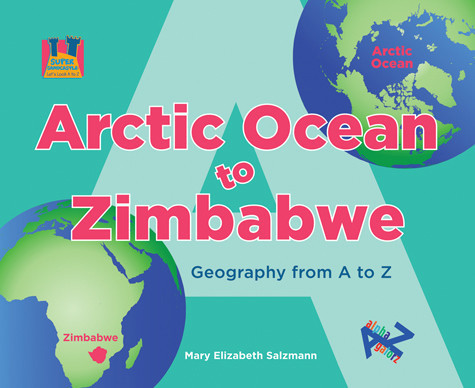 Cover: Arctic Ocean to Zimbabwe: Geography from A to Z