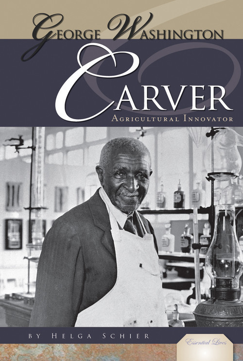 Cover: George Washington Carver: Agricultural Innovator