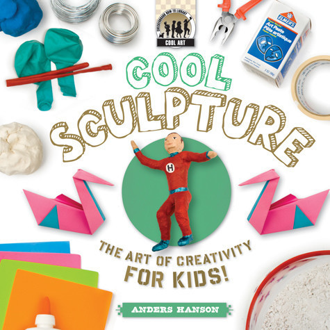 Cover: Cool Sculpture: The Art of Creativity for Kids