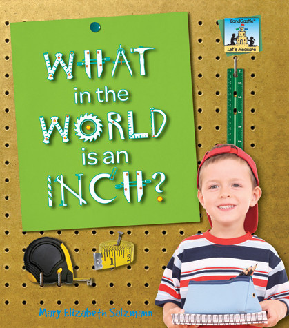 Cover: What in the World is an Inch?