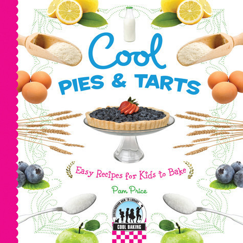 Cover: Cool Pies & Tarts: Easy Recipes for Kids to Bake