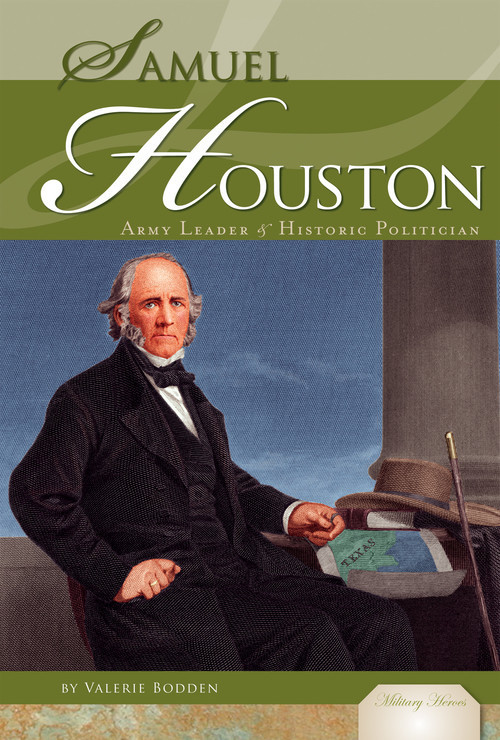 Cover: Samuel Houston: Army Leader & Historic Politician