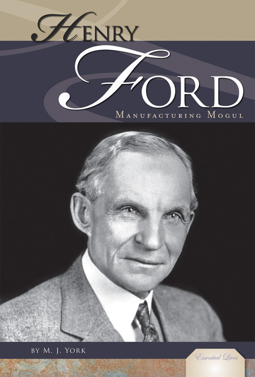 Cover: Henry Ford: Manufacturing Mogul