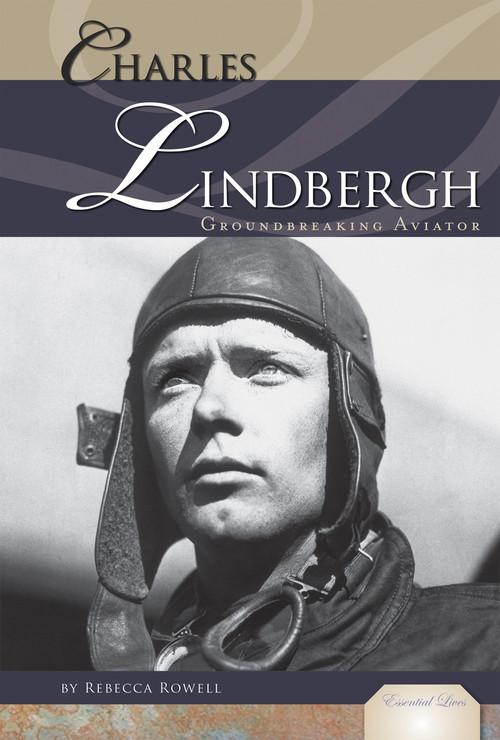 Cover: Charles Lindbergh: Groundbreaking Aviator