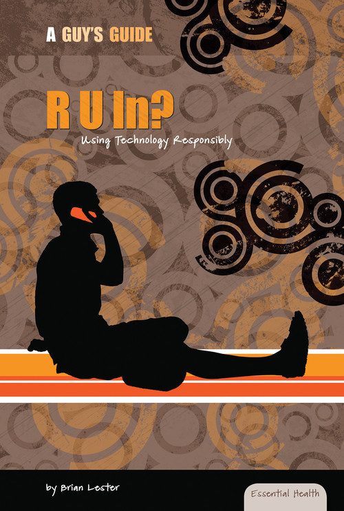 Cover: R U In?: Using Technology Responsibly