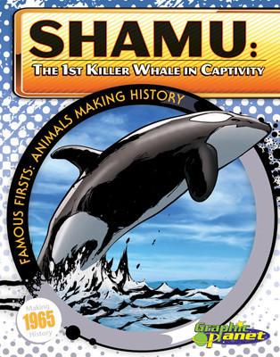 Cover: Shamu: 1st Killer Whale in Captivity