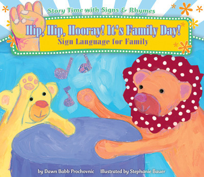 Cover: Hip, Hip, Hooray! It's Family Day!: Sign Language for Family