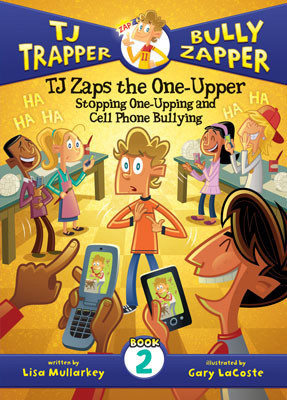 Cover: TJ Zaps the One-Upper #2: Stopping One-Upping and Cell Phone Bullying