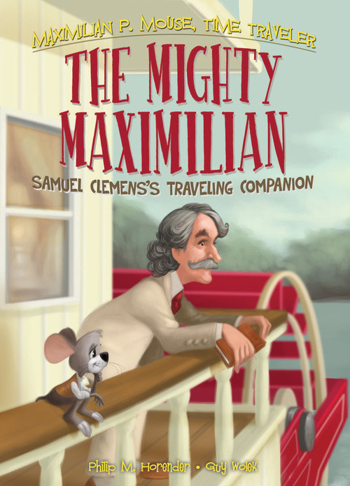 Cover: Mighty Maximilian: Samuel Clemens's Traveling Companion Book 4