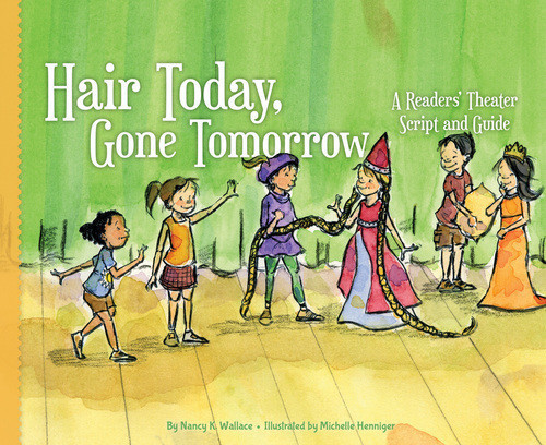 Cover: Hair Today, Gone Tomorrow: A Readers' Theater Script and Guide