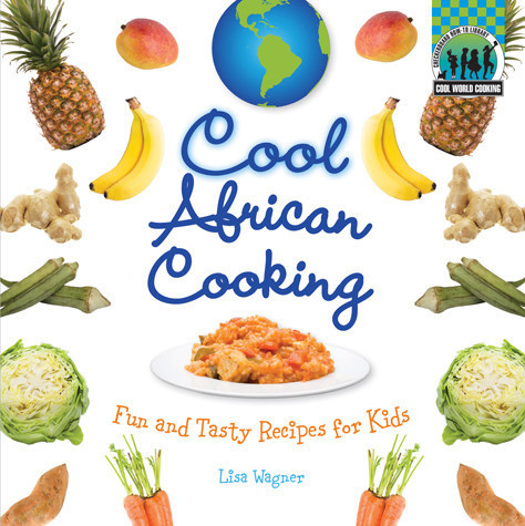 Cover: Cool African Cooking: Fun and Tasty Recipes for Kids
