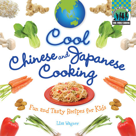 Cover: Cool Chinese & Japanese Cooking: Fun and Tasty Recipes for Kids