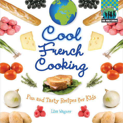 Cover: Cool French Cooking: Fun and Tasty Recipes for Kids