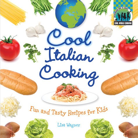 Cover: Cool Italian Cooking: Fun and Tasty Recipes for Kids