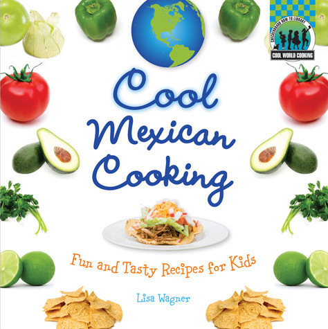 Cover: Cool Mexican Cooking: Fun and Tasty Recipes for Kids