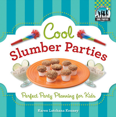 Cover: Cool Slumber Parties: Perfect Party Planning for Kids