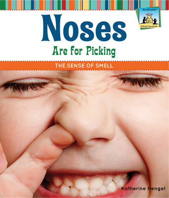 Cover: Noses Are for Picking: The Sense of Smell