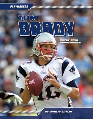 Cover: Tom Brady: Super Bowl Quarterback