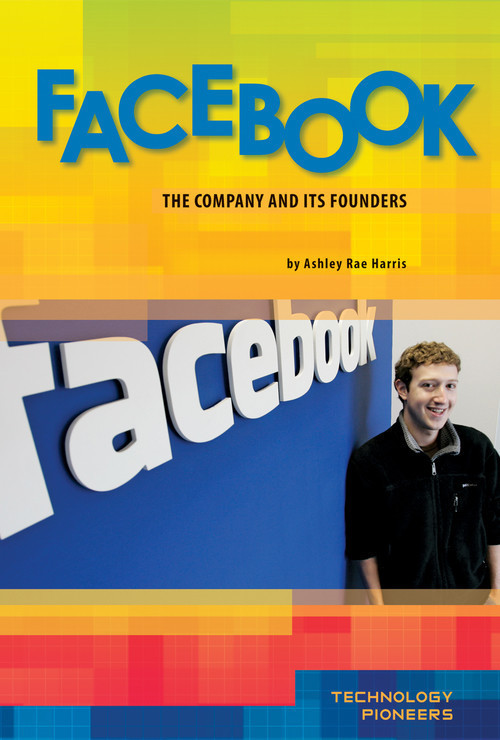 Cover: Facebook: The Company and Its Founders