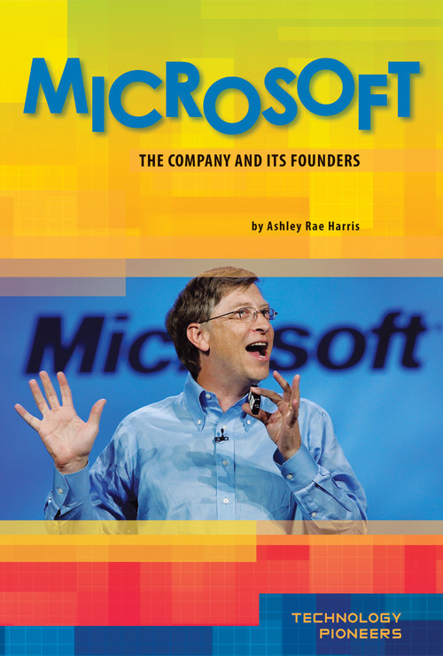 Cover: Microsoft: The Company and Its Founders
