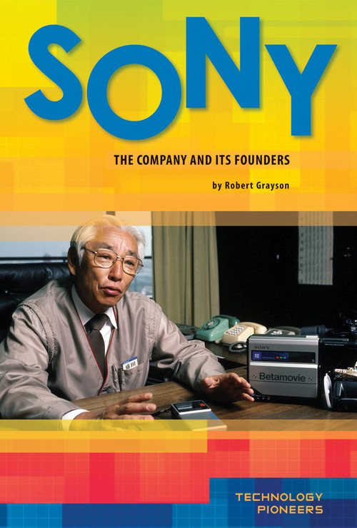 Cover: Sony: The Company and Its Founders