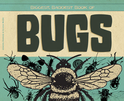 Cover: Biggest, Baddest Book of Bugs