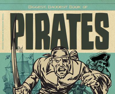 Cover: Biggest, Baddest Book of Pirates