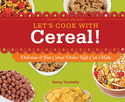 Cover: Let's Cook with Cereal!: Delicious & Fun Cereal Dishes Kids Can Make