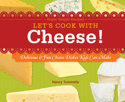 Cover: Let's Cook with Cheese!: Delicious & Fun Cheese Dishes Kids Can Make