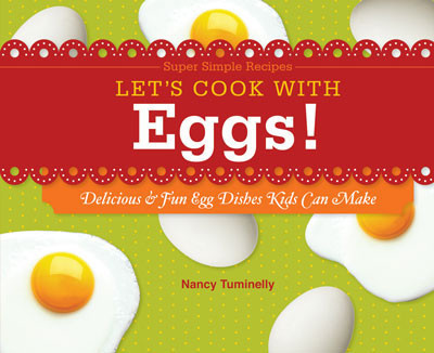Cover: Let's Cook with Eggs!: Delicious & Fun Egg Dishes Kids Can Make