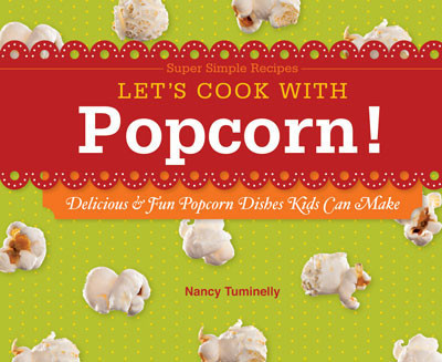Cover: Let's Cook with Popcorn!: Delicious & Fun Popcorn Dishes Kids Can Make