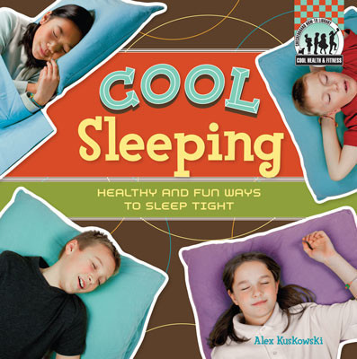Cover: Cool Sleeping: Healthy & Fun Ways to Sleep Tight