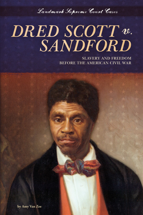 Cover: Dred Scott v. Sandford: Slavery and Freedom before the American Civil War