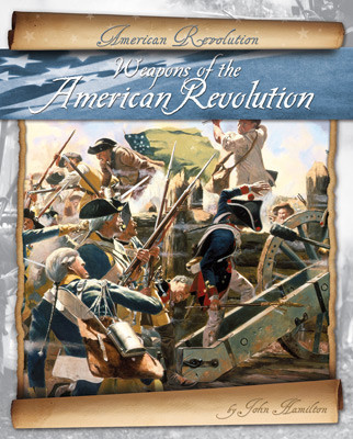 Cover: Weapons of the American Revolution