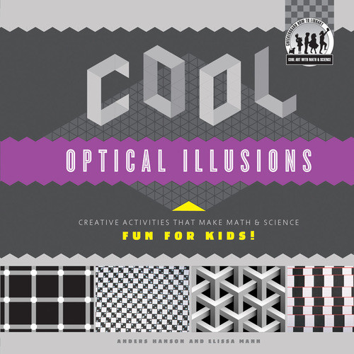 Cover: Cool Optical Illusions: Creative Activities that Make Math & Science Fun for Kids!
