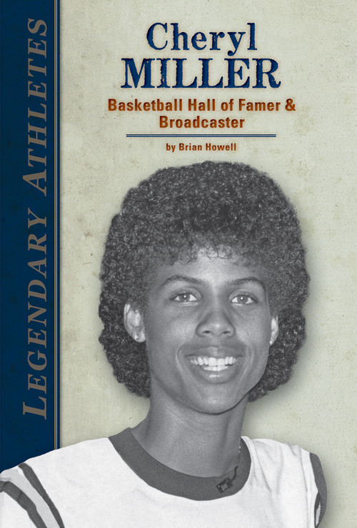 Cover: Cheryl Miller: Basketball Hall of Famer & Broadcaster