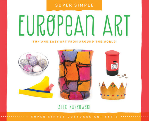 Cover: Super Simple European Art: Fun and Easy Art from Around the World
