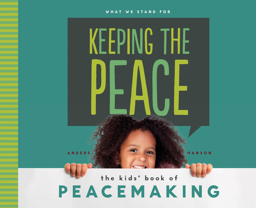 Cover: Keeping the Peace: The Kids' Book of Peacemaking