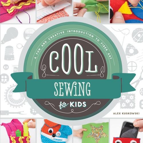 Cover: Cool Sewing for Kids: A Fun and Creative Introduction to Fiber Art