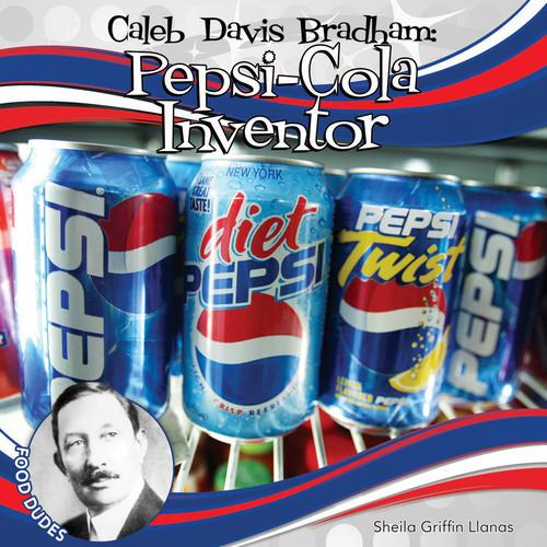 Cover: Caleb Davis Bradham: Pepsi-Cola Inventor