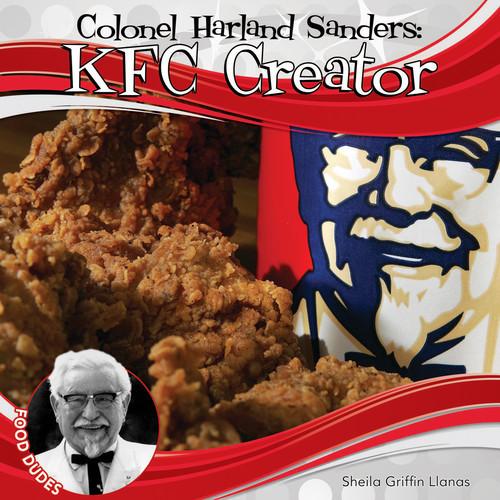 Cover: Colonel Harland Sanders: KFC Creator